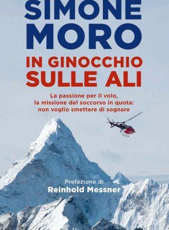 """Photo of Simone Moro è """"In ginocchio sulle ali"""". In libreria il suo nuovo libro"""